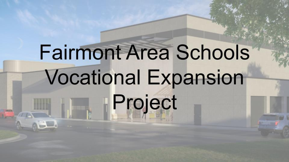 Fairmont Area Schools Vocational Expansion Project